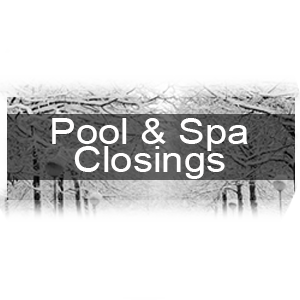 Pool Closings and Spa Closings